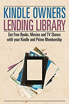 Kindle Owners Lending Library  Get Free Books Movies and TV Shows with your Kindle and Prime Membership  Kindle Owners Lending Library & Prime