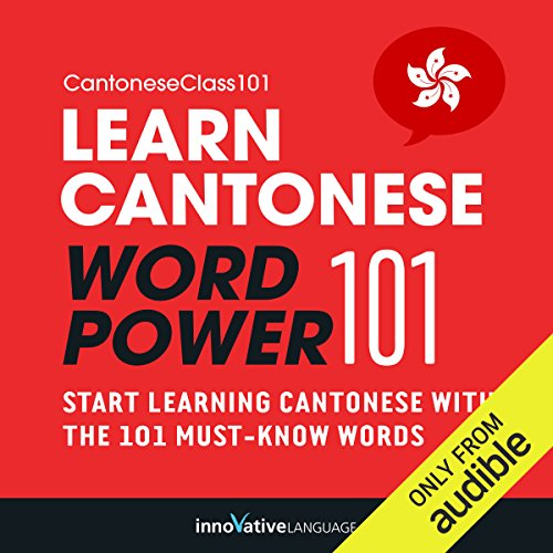 Learn Cantonese: Word Power 101 Audiobook By Innovative Language Learning cover art