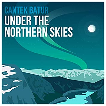 Under the Northern Skies