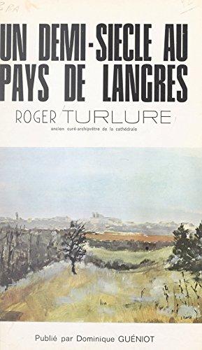 Un demi-siècle au pays de Langres (French Edition)