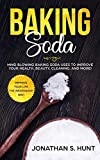 Baking Soda: Mind Blowing Baking Soda Uses to Improve Your Health, Beauty, Cleaning, and More!