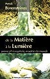 De la Matière à la Lumière - Pierre philosophale, modèle du monde - Format Kindle - 8,49 €