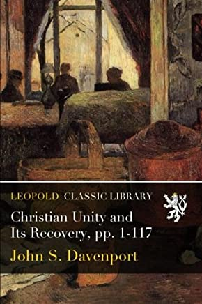 Christian Unity and Its Recovery, pp. 1-117