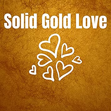 Solid Gold Love