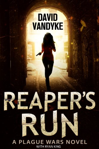 Book: Reaper's Run (Plague Wars Series Book 1) by David VanDyke