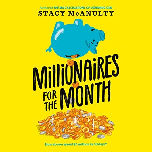 Millionaires for the Month Audiobook By Stacy McAnulty cover art
