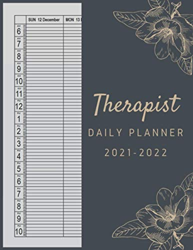 Therapist Daily Planner 2021-2022: 52 Week Sunday To Saturday 6 AM To 10 PM | 2021 Daily Appointment Book with Time Slots Hourly Schedule 15 Minutes Interval