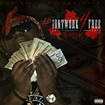 #Iontwork4free