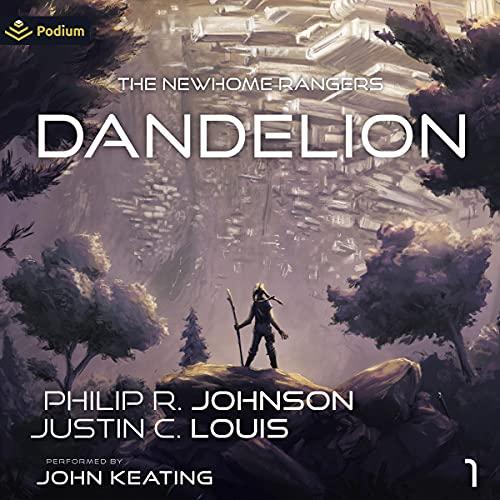 Dandelion Audiobook By Philip R. Johnson, Justin C. Louis cover art
