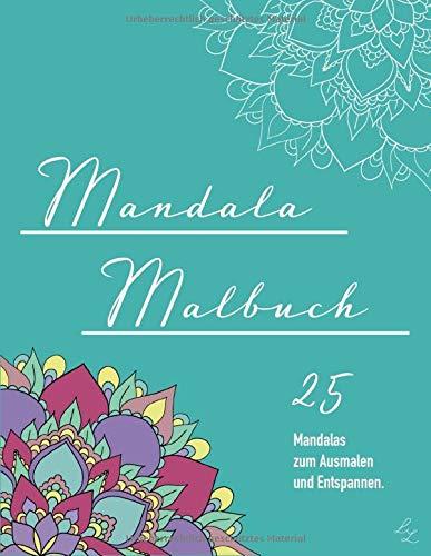 Mandala Malbuch - 25 Mandalas zum Ausmalen und Entspannen: Das kreative Ausmalbuch für Erwachsene auf weißem Hintergrund - Kreativ Malen, Ausschneiden ... zur Entspannung und Konzentration - US - A4