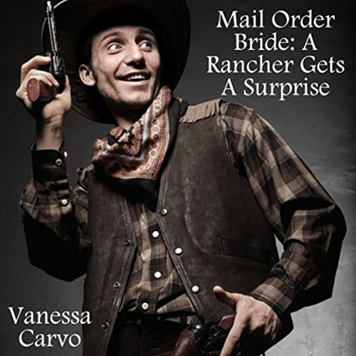 Mail Order Bride: A Rancher Gets a Surprise audiobook cover art