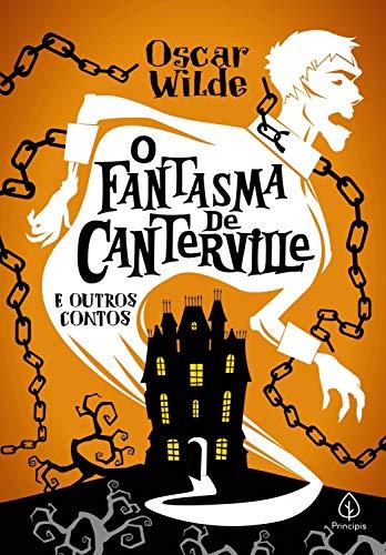 O fantasma de Canterville e outras histórias (Clássicos da literatura mundial)