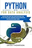 Python for Data Analysis: A Practical Guide you Can't Miss to Master Data Using Python. Key Tools for Data Science, Introducing you into Data Manipulation, Data Visualization, Machine Learning