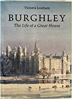 Burghley: The Life of a Great House (Architecture and Planning)