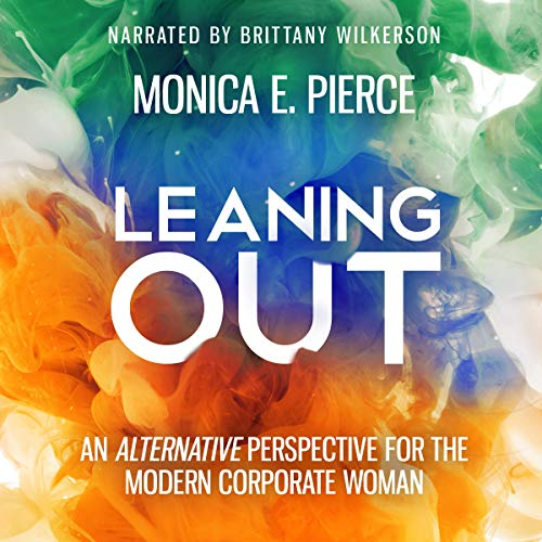 Leaning Out Audiobook By Monica E. Pierce cover art