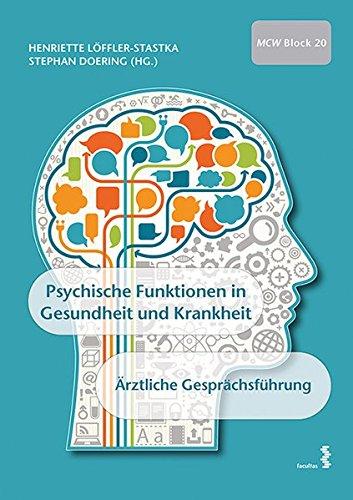 Psychische Funktionen in Gesundheit und Krankheit; Ärztliche Gesprächsführung: Materialien für das Studium der Humanmedizin, MCW - Block 20