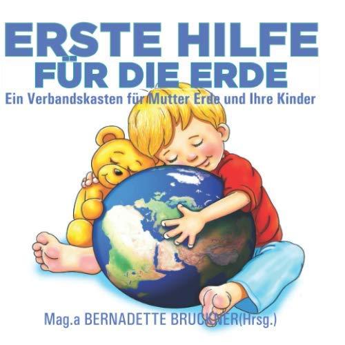 Erste Hilfe für die Erde: Ein Verbandskasten für Mutter Erde und Ihre Kinder
