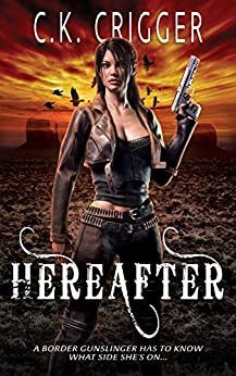 Hereafter by [C.K. Crigger]