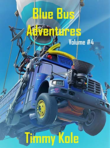 Blue Bus Adventures, volume 4: Fortnite Fiction (English Edition)