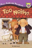 Too Noisy! (All Aboard Picture Reader)