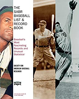 The SABR Baseball List & Record Book: Baseball's Most Fascinating Records and Unusual Statistics by [Society for American Baseball Research]