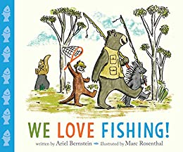 We Love Fishing! by [Ariel Bernstein, Marc Rosenthal]
