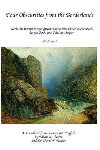 Four Obscurities from the Borderlands: Works by Werner Bergengruen, Adalbert Stifter, Maria von Ebner-Eschenbach, and Joseph Roth 1842-1942