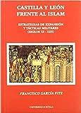 Castilla y León frente al Islam: Estrategias de expansión y tácticas militares (siglos XI-XIII): 29 (Serie Historia y Geografía)