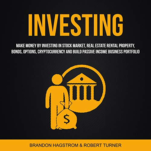 Page de couverture de Investing: Make Money by Investing in Stock Market, Real Estate Rental Property, Bonds, Options, Cryptocurrency and Build Passive Income Business Portfolio
