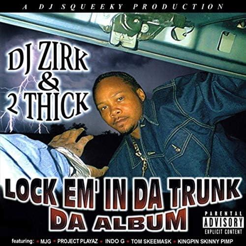 DJ Zirk & 2 Thick