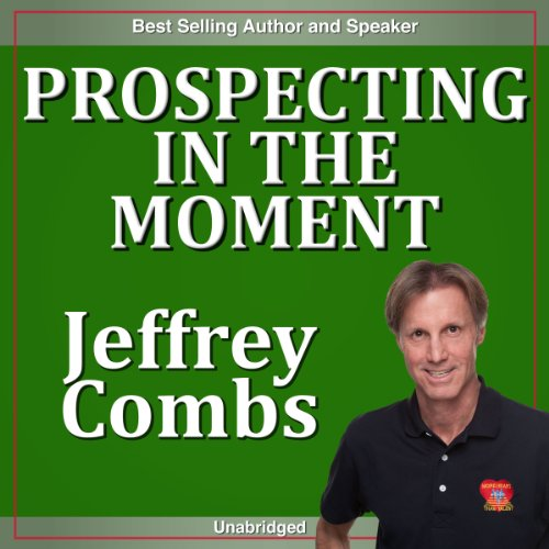 Prospecting in the Moment audiobook cover art