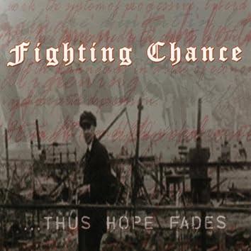 ...Thus Hope Fades