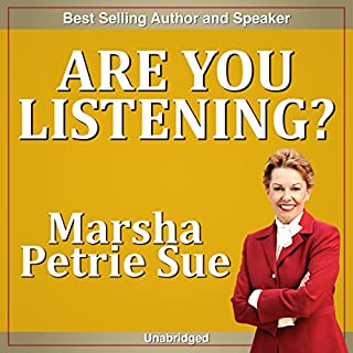 Are You Listening?     Maximize Your Listening Skills & Get People to Hear YOU!              By:                                                                                                                                 Marsha Sue Petrie                               Narrated by:                                                                                                                                 Marsha Sue Petrie                      Length: 21 mins     4 ratings     Overall 2.8