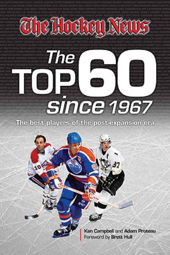The Hockey News: The Top 60 Since 1967: The Best Players of the Post Expansion Era