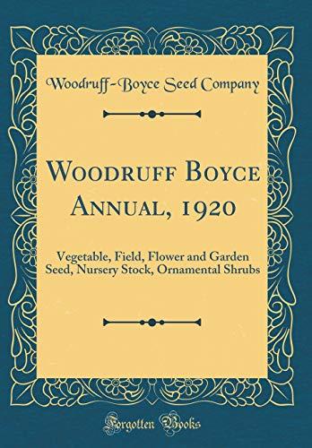 Woodruff Boyce Annual, 1920: Vegetable, Field, Flower and Garden Seed, Nursery Stock,...