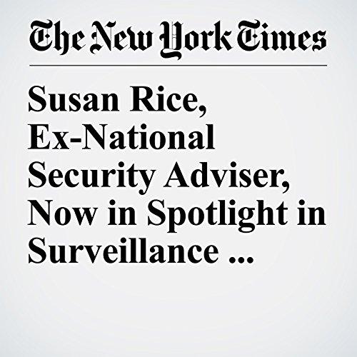 Susan Rice, Ex-National Security Adviser, Now in Spotlight in Surveillance Debate copertina