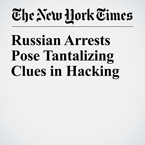 Russian Arrests Pose Tantalizing Clues in Hacking copertina