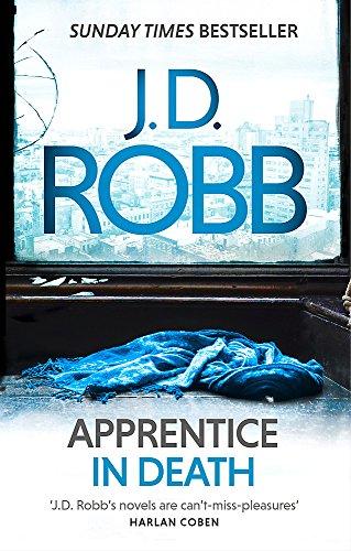 Apprentice in death: An Eve Dallas thriller (Book 43)