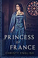 Princess of France: Large Print Edition