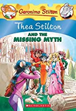 Thea Stilton #20: Thea Stilton and the Missing Myth: A Geronimo Stilton Adventure (Geronimo Stilton: Thea Stilton)
