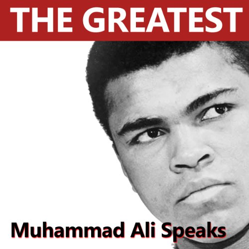 Muhammad Ali - The Greatest of All Time Speaks audiobook cover art