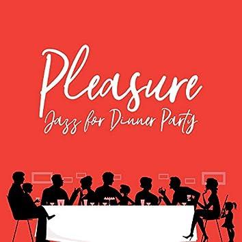 Pleasure Jazz for Dinner Party – Instrumental Jazz for Restaurant