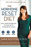 The Hormone Reset Diet: Heal Your Metabolism to Lose Up to 15 Pounds