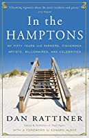 In the Hamptons: My Fifty Years with Farmers, Fishermen, Artists, Billionaires, and Celebrities