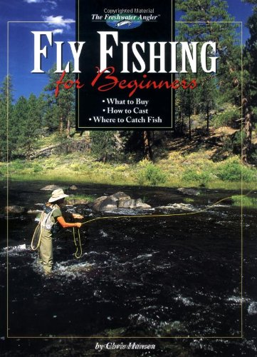 Fly Fishing for Beginners (The Freshwater Angler)