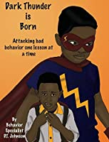 Dark Thunder is Born: Attacking Bad Behavior One Lesson at a Time