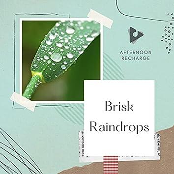 Brisk Raindrops
