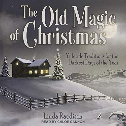 The Old Magic of Christmas Audiobook By Linda Raedisch cover art