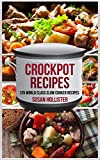 Crockpot Recipes: 125 World Class Slow Cooker Recipes (World Class Crockpot Slow Cooker Recipes...