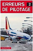 Erreurs de pilotage 2 (Histoires authentiques) (French Edition)